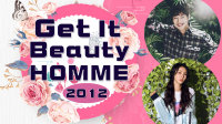 Get it beauty HOMME 2012