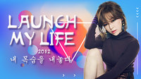 Launch My Life 2012
