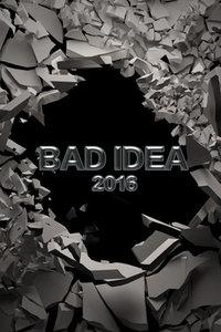 Bad Idea 2016