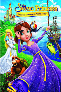 天鵝公主:明日公主今日海盜 The Swan Princess: Princess Tomorrow, Pirate Today!