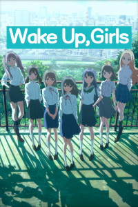 Wake Up,Girls 剧场版