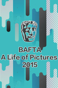 BAFTA:A Life of Pictures 2015