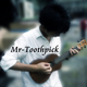 Mr-Toothpick