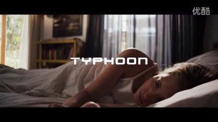 TYPHOON_宣传片_1080p_EN