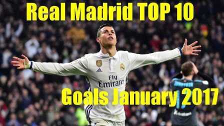 Real Madrid TOP 10 Goals January 2017