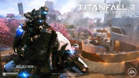 【游戏资讯】【泰坦陨落2】最新DLC A Glitch in the Frontier 宣传视频【突突突+机甲~】