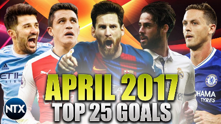 Top 25 Goals Of April 2017