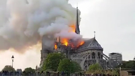 惋惜!视频全记录巴黎圣母院大火!