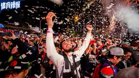 猛龙队夺得队史NBA首冠,多伦多全城狂欢