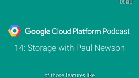 Storage with Paul Newson: GCPPodcast 14