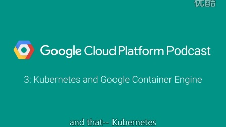 Kubernetes and Google Container Engine: GCPPodcast 3