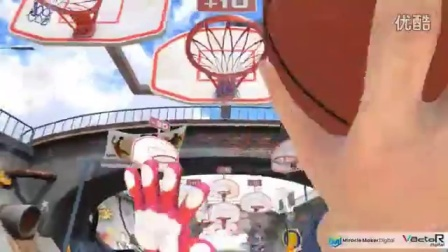 「VR搬运工」篮球宝贝VR游戏宣传视频 (HTCVIVE)