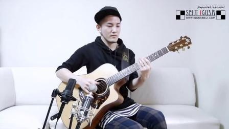 日本指弹吉他手井草圣二全新专辑单曲-Feel So Good [Seiji Igusa] Fingerstyle Guitar (TA