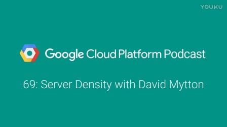 Server Density with David Mytton: GCPPodcast 69