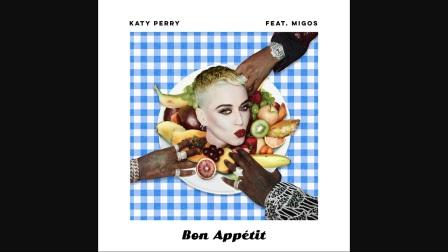 【猴姆独家】Katy Perry强势新单Bon Appétit【独唱版】试听大首播!