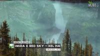 Imida & Red Sky - Xel Ha【IND Music-Pulsar】