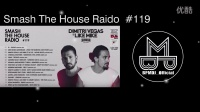 Dimitri Vegas & Like Mike - Smash The House Radio #119