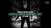 <小阿志DJ> Domeno & Michael Sparks - Locked & Loaded (Hardwell Edit)