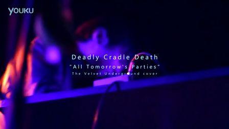 Deadly Cradle Death - All Tomorrow s Parties